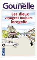 les dieux voyagent toujours incognito de Laurent Gounelle