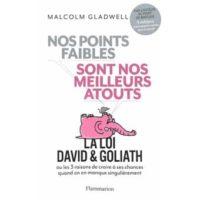 nos points faibles sont nos meilleurs atouts de Malcom Gladwell