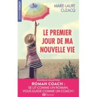 Le premier jour de ma nouvelle vie de Marie-Laure Cusacq