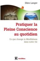 Pratiquer la pleine conscience au quotidien de Helen Langer